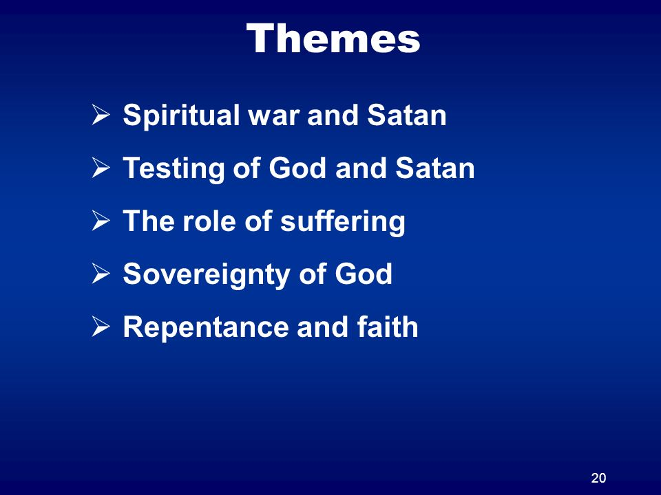 Themes Spiritual war and Satan Testing of God and Satan
