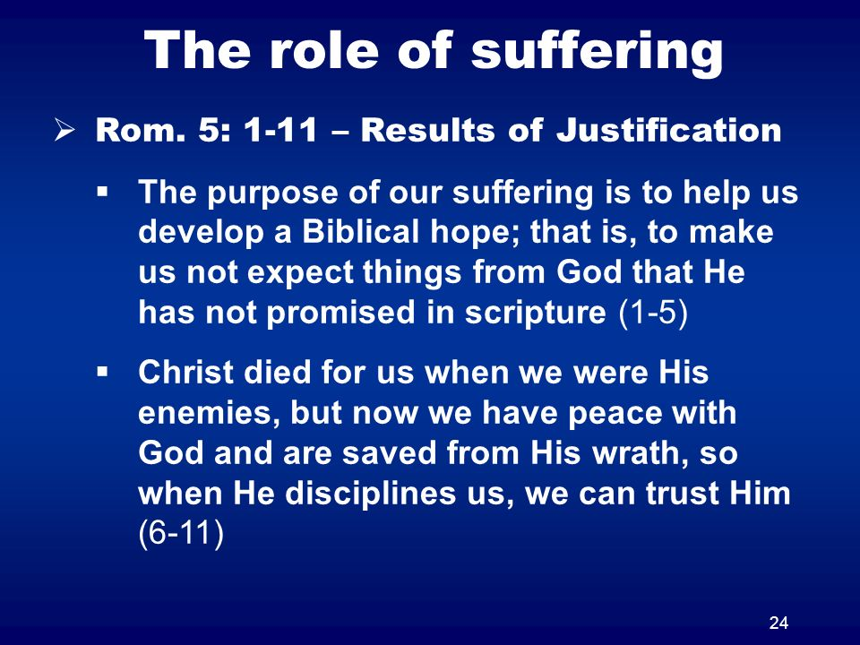 The role of suffering Rom. 5: 1-11 – Results of Justification
