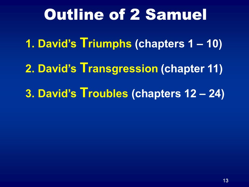 Outline of 2 Samuel David's Triumphs (chapters 1 – 10)