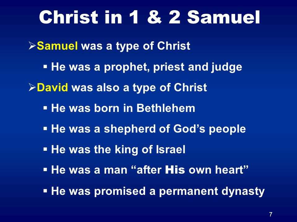 Christ in 1 & 2 Samuel Samuel was a type of Christ