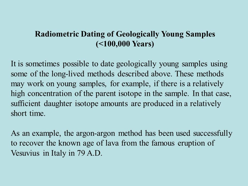 What are the various methods of radiometric dating that may be used