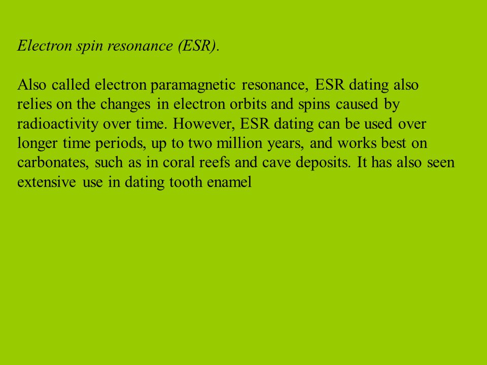 Electron spin resonance absolute dating science. dating an older man for money.