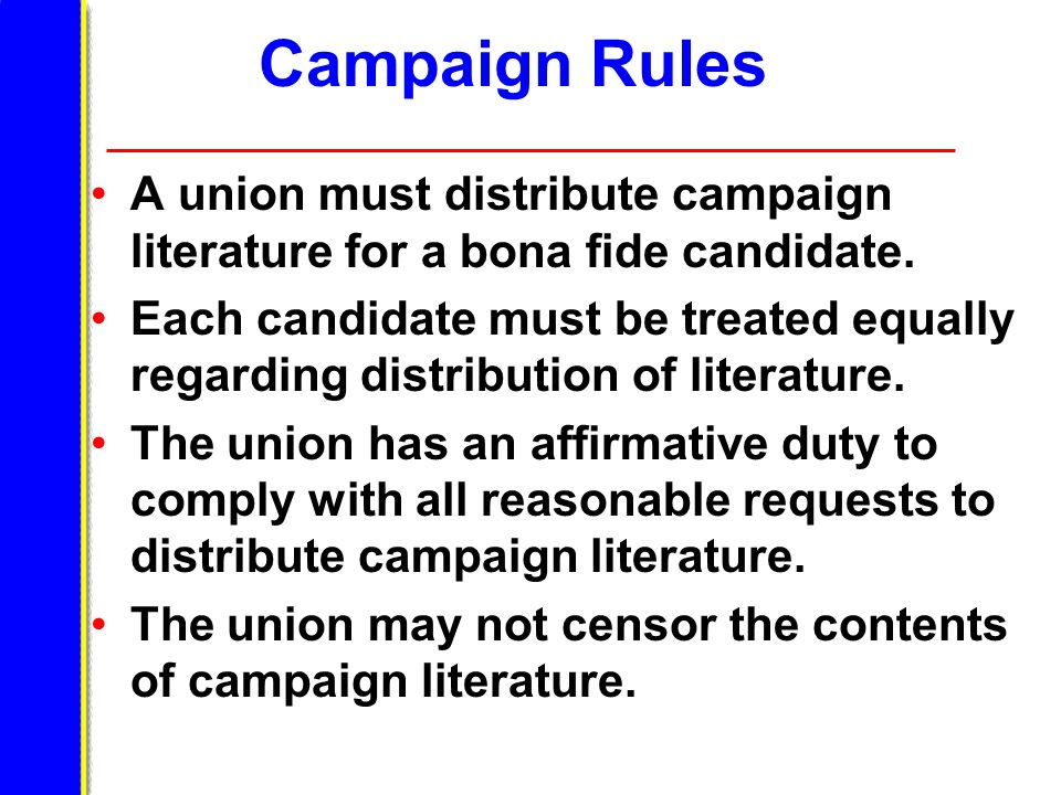 Campaign Rules A union must distribute campaign literature for a bona fide candidate.