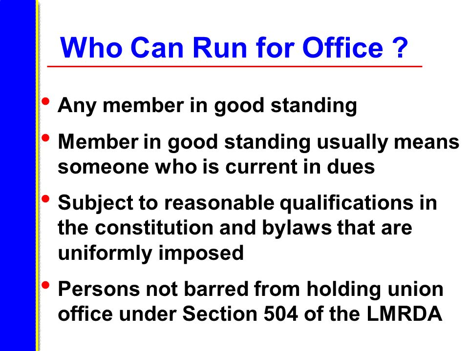 Who Can Run for Office Any member in good standing