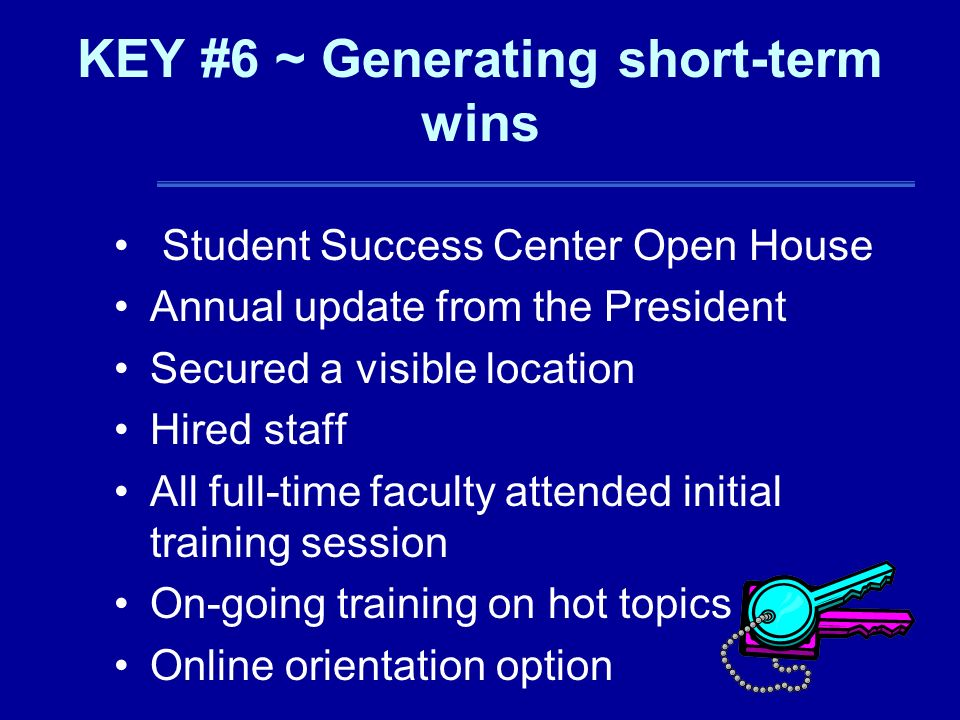 KEY #6 ~ Generating short-term wins