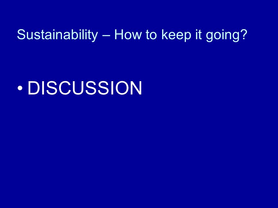 Sustainability – How to keep it going