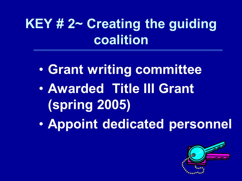 KEY # 2~ Creating the guiding coalition