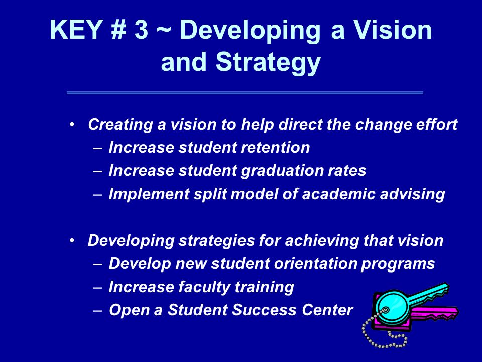 KEY # 3 ~ Developing a Vision and Strategy