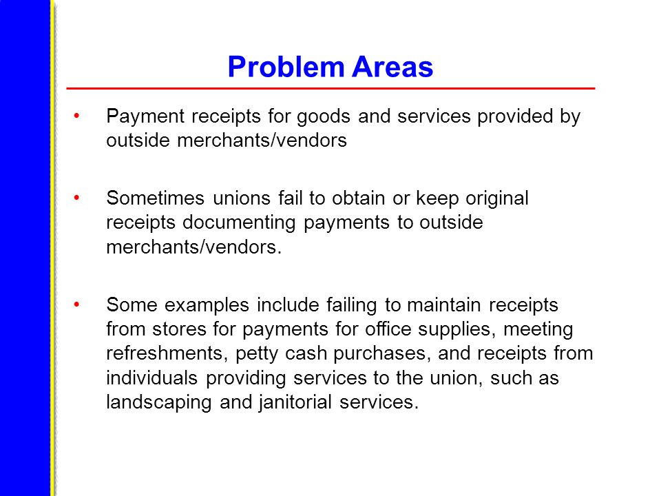 Problem Areas Payment receipts for goods and services provided by outside merchants/vendors.