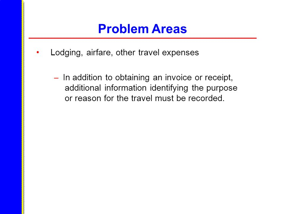 Problem Areas Lodging, airfare, other travel expenses