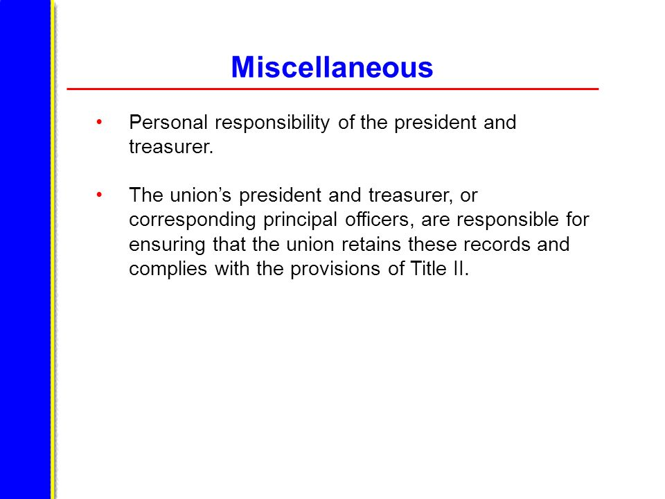 Miscellaneous Personal responsibility of the president and treasurer.
