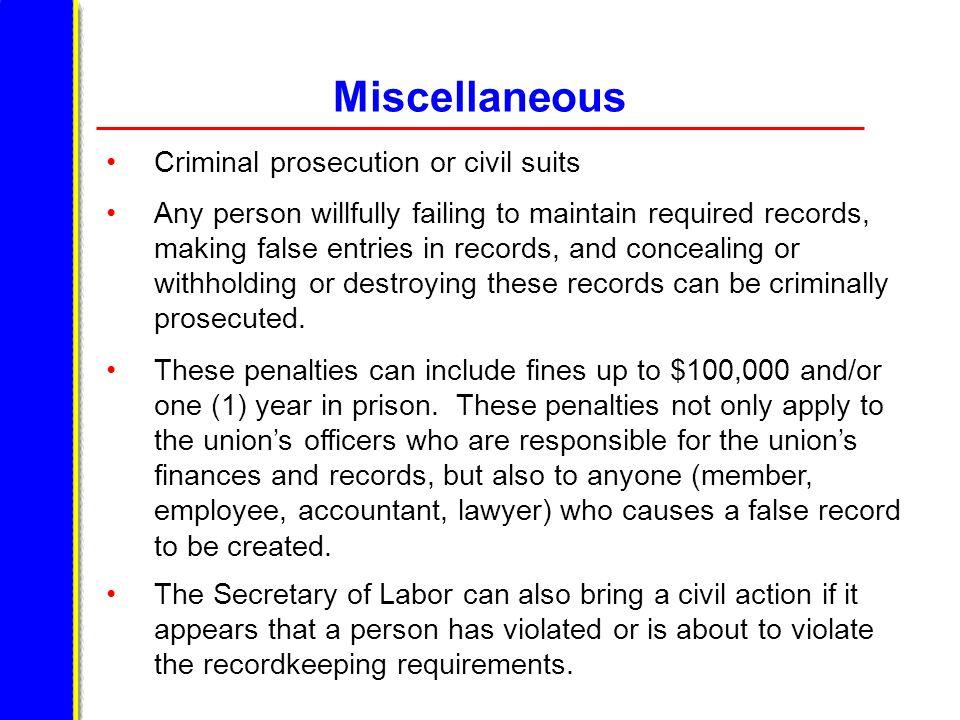 Miscellaneous Criminal prosecution or civil suits