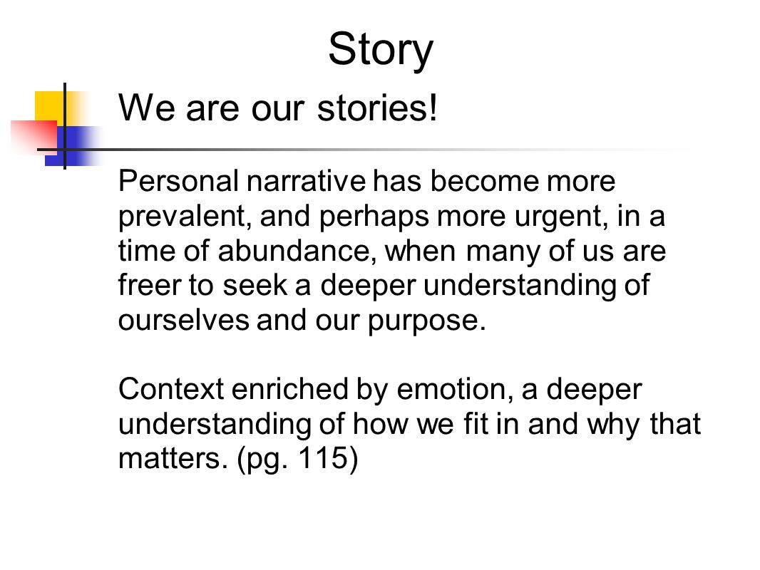 Story We are our stories!