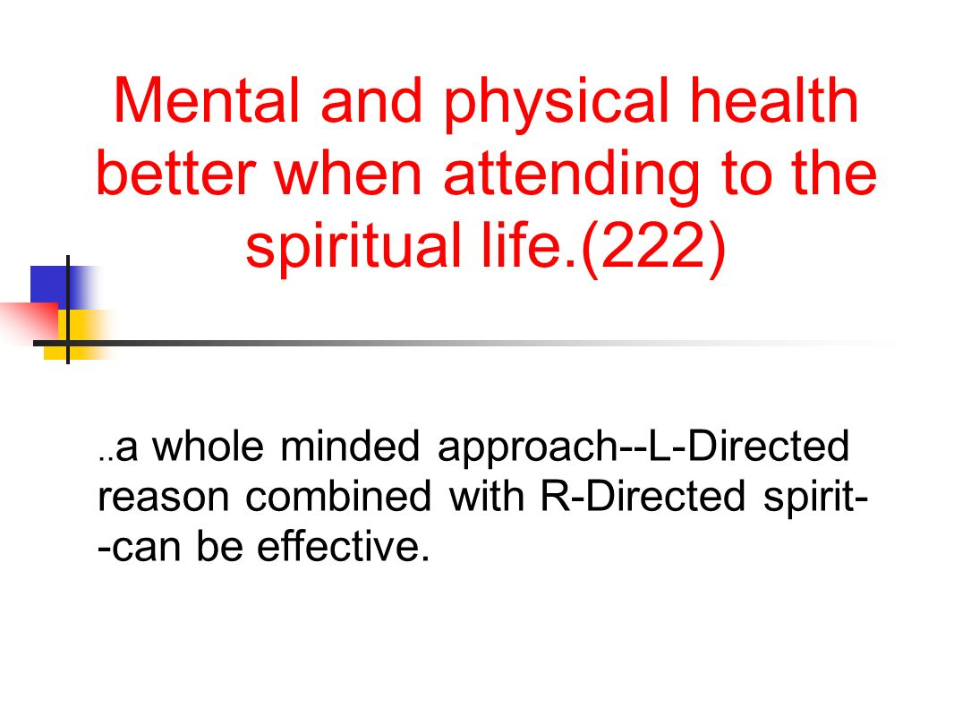 Mental and physical health better when attending to the spiritual life