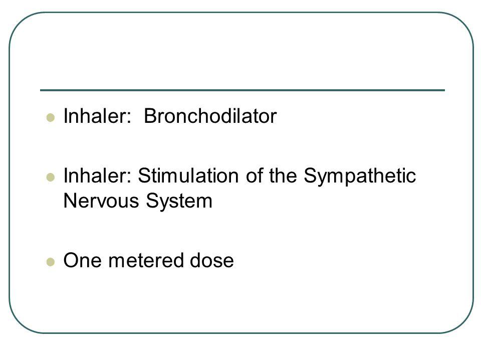 Inhaler: Bronchodilator