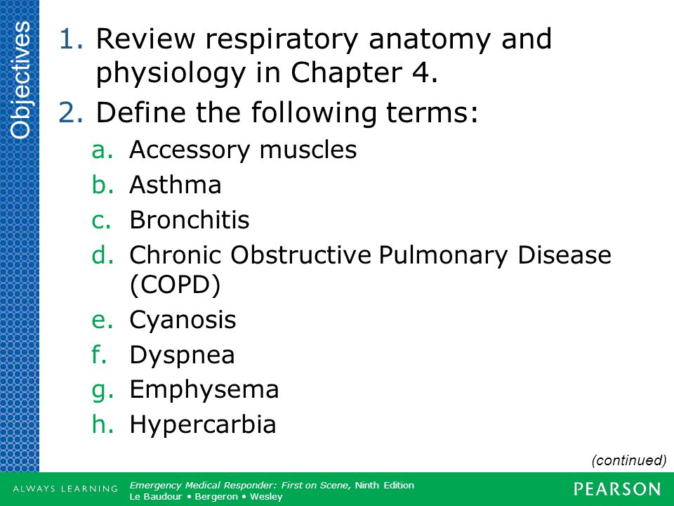 Review respiratory anatomy and physiology in Chapter 4.