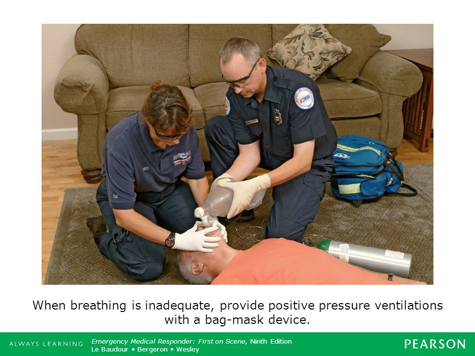 When breathing is inadequate, provide positive pressure ventilations with a bag-mask device.