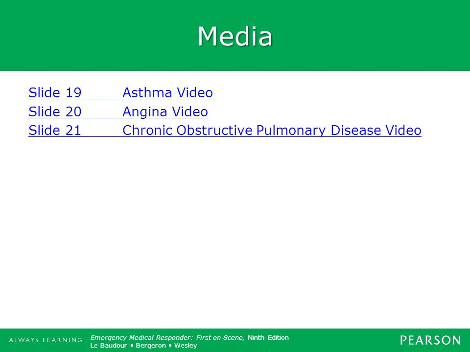 Media Slide 19 Asthma Video Slide 20 Angina Video Slide 21 Chronic Obstructive Pulmonary Disease Video