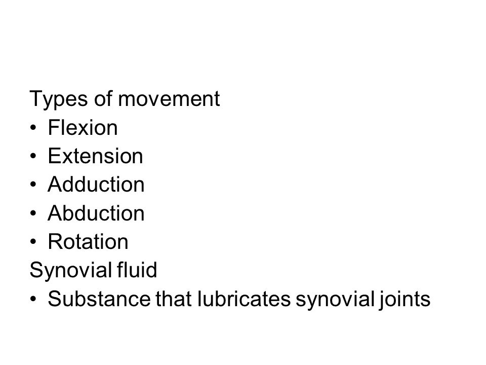 Types of movement Flexion. Extension. Adduction.