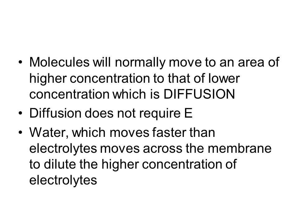 Molecules will normally move to an area of higher concentration to that of lower concentration which is DIFFUSION