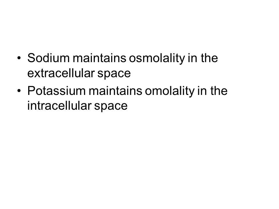 Sodium maintains osmolality in the extracellular space
