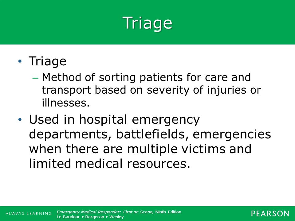 Triage Triage. Method of sorting patients for care and transport based on severity of injuries or illnesses.