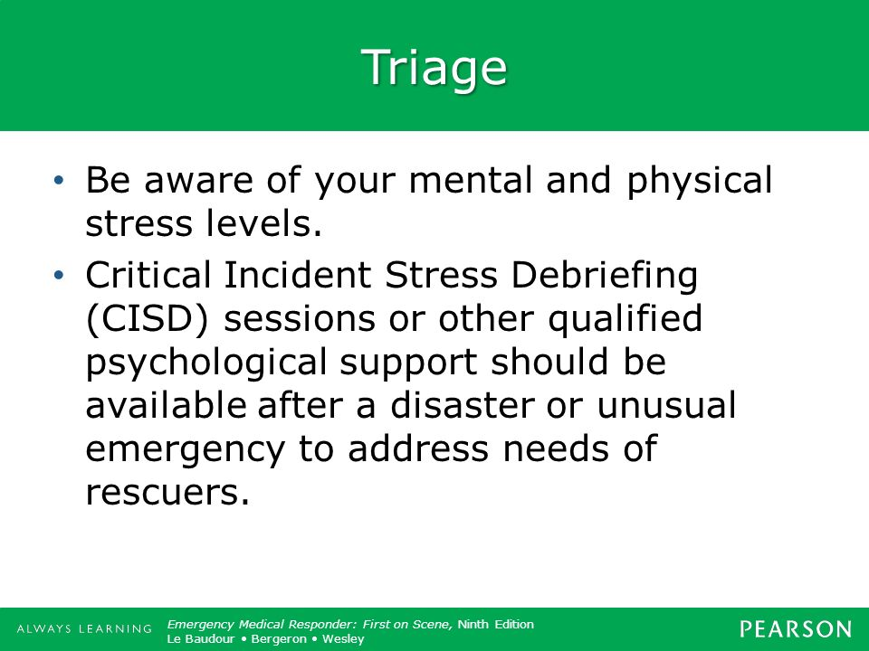 Triage Be aware of your mental and physical stress levels.
