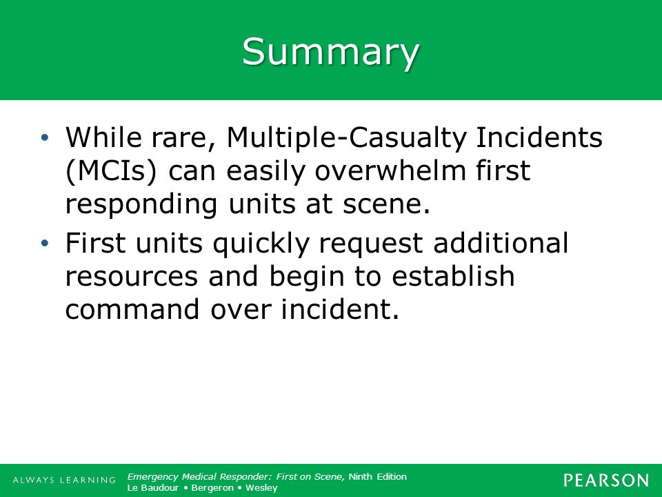 Summary While rare, Multiple-Casualty Incidents (MCIs) can easily overwhelm first responding units at scene.