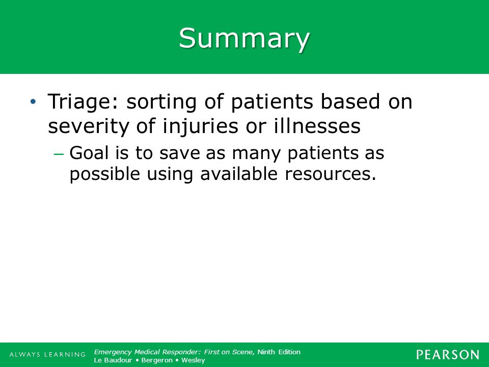 Summary Triage: sorting of patients based on severity of injuries or illnesses.