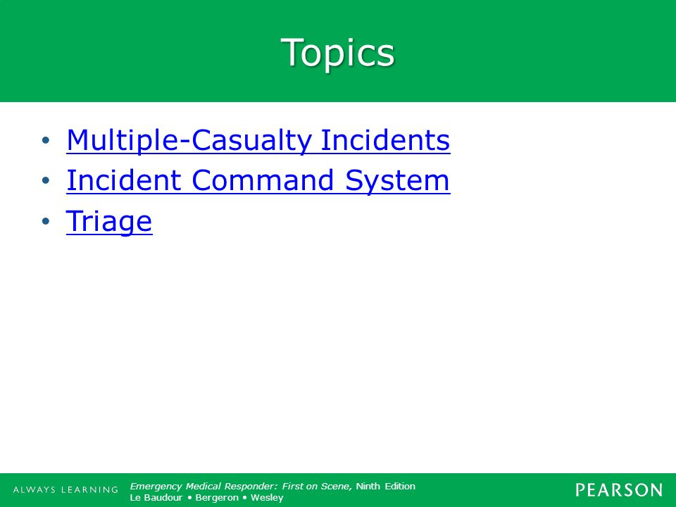 Topics Multiple-Casualty Incidents Incident Command System Triage
