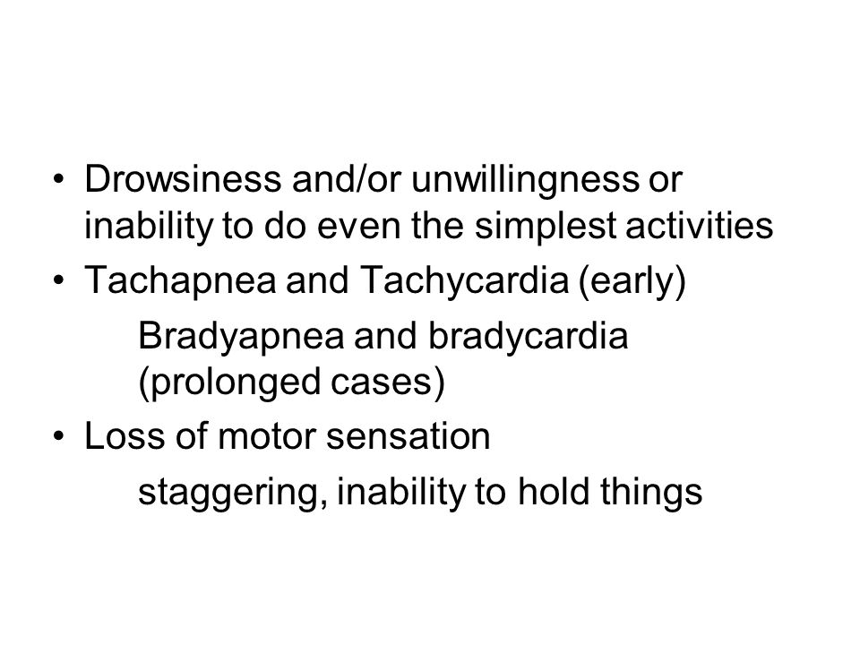 Drowsiness and/or unwillingness or inability to do even the simplest activities