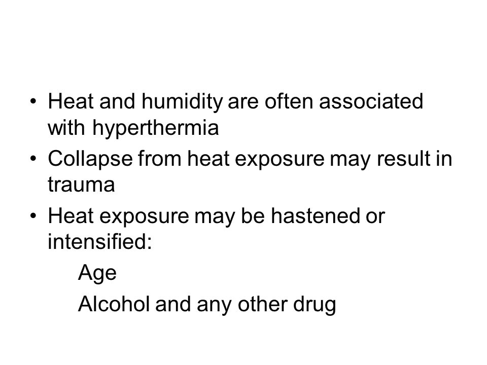 Heat and humidity are often associated with hyperthermia
