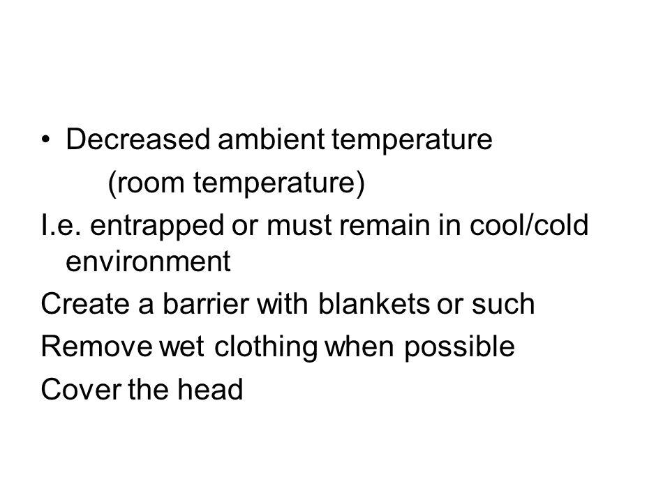 Decreased ambient temperature