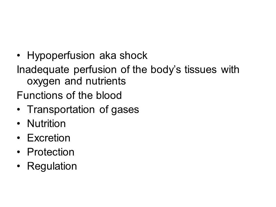 Hypoperfusion aka shock