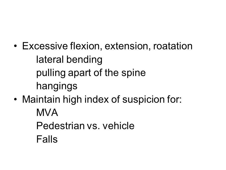 Excessive flexion, extension, roatation