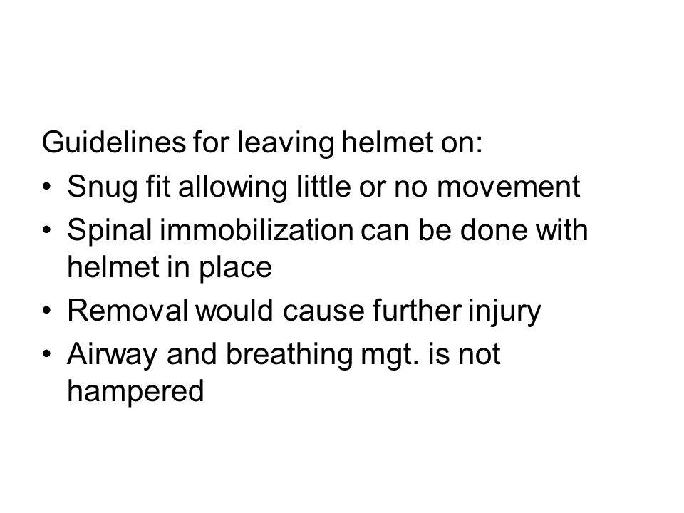 Guidelines for leaving helmet on: