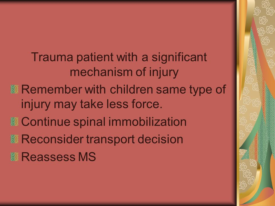 Trauma patient with a significant mechanism of injury