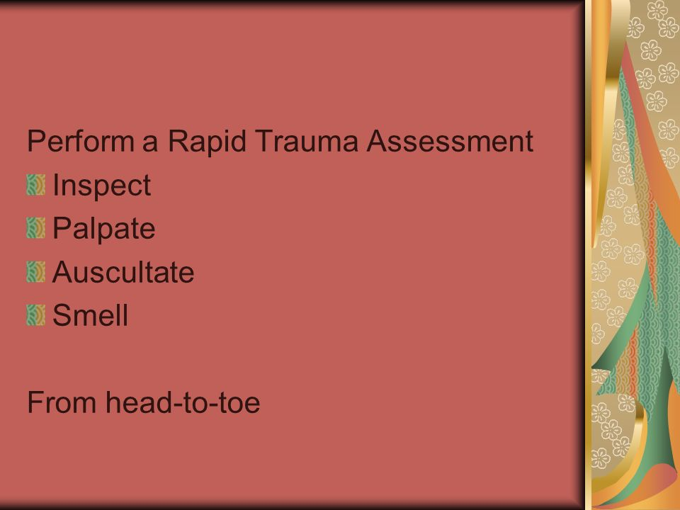 Perform a Rapid Trauma Assessment