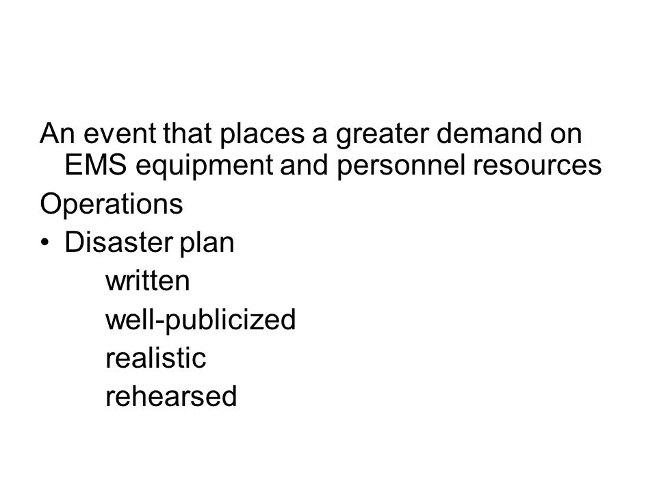 An event that places a greater demand on EMS equipment and personnel resources