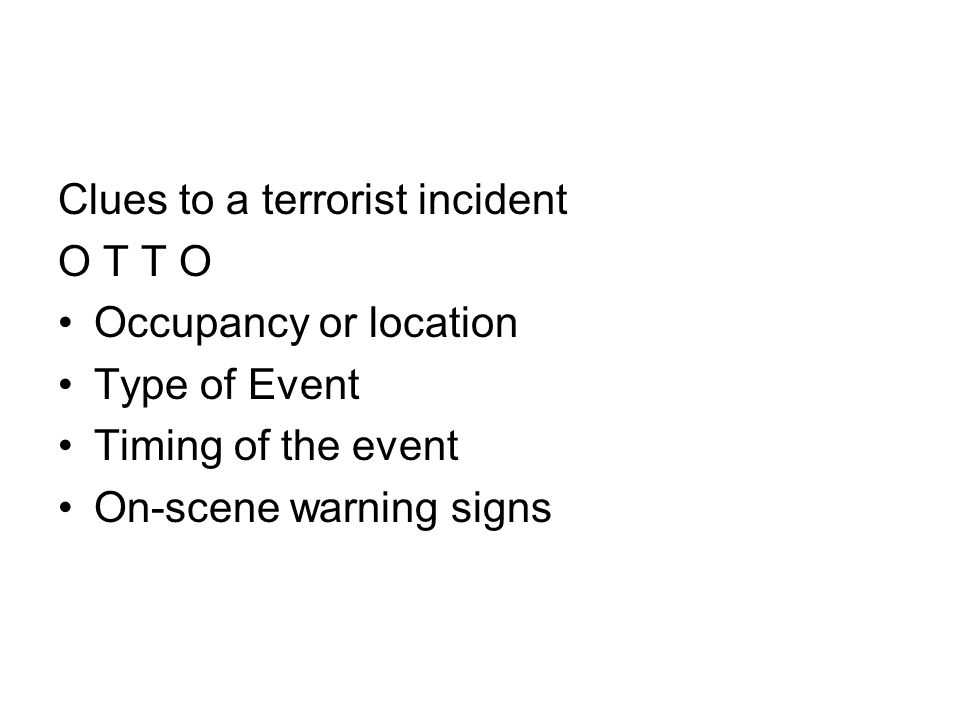 Clues to a terrorist incident