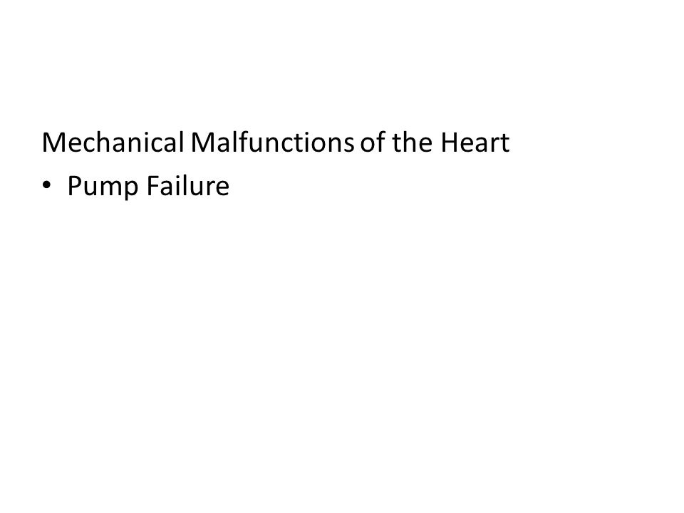 Mechanical Malfunctions of the Heart