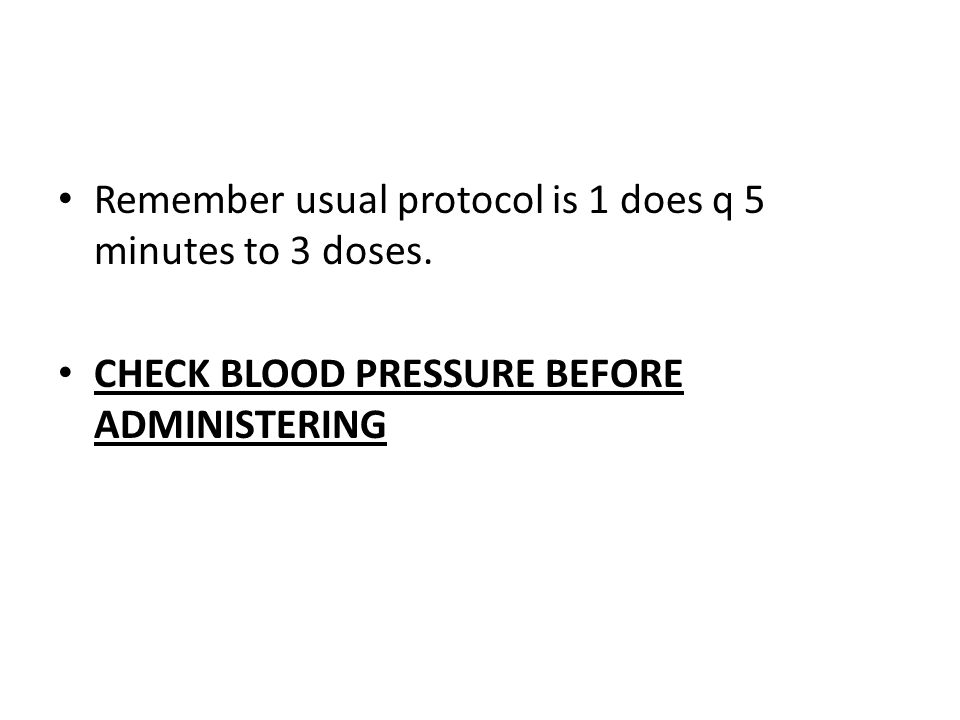 Remember usual protocol is 1 does q 5 minutes to 3 doses.