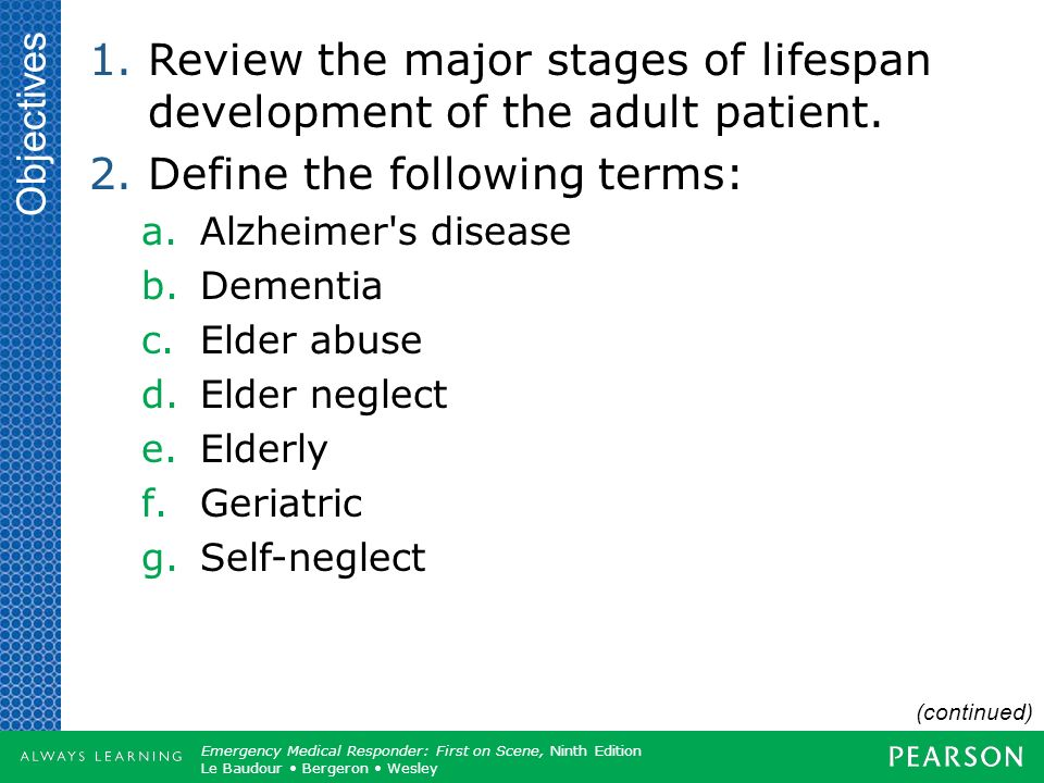 Review the major stages of lifespan development of the adult patient.