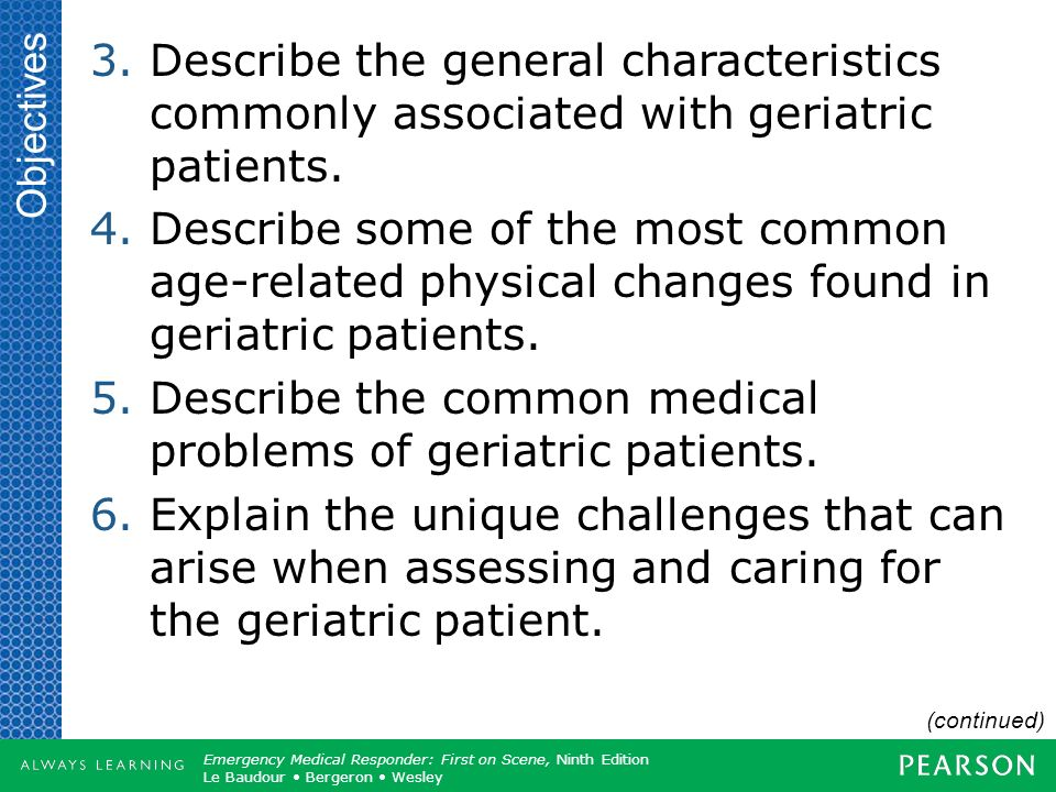 Describe the common medical problems of geriatric patients.