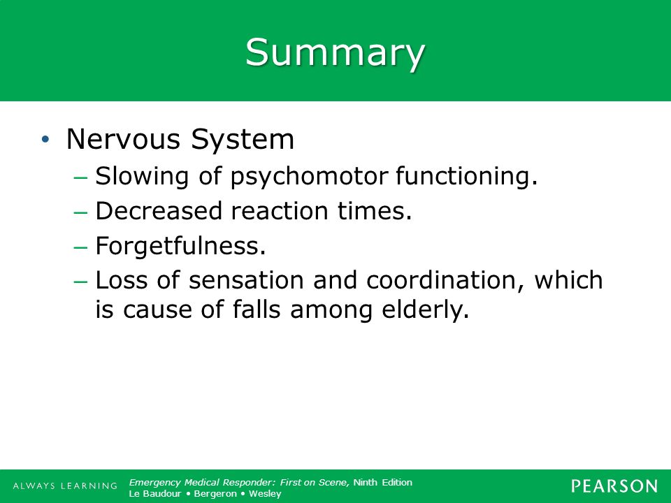 Summary Nervous System Slowing of psychomotor functioning.