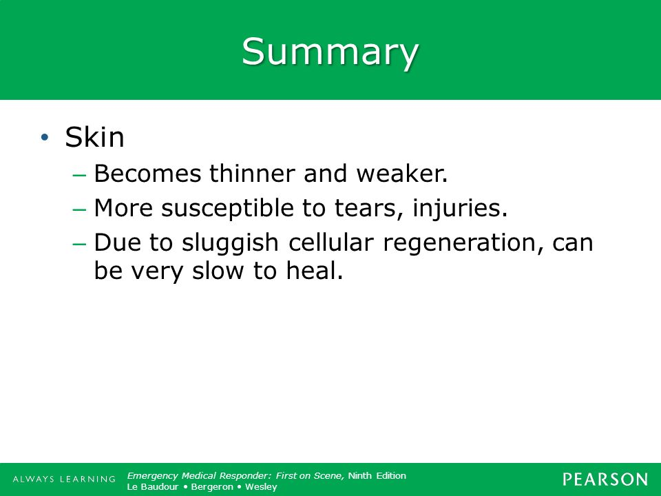 Summary Skin Becomes thinner and weaker.