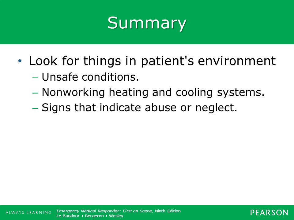 Summary Look for things in patient s environment Unsafe conditions.