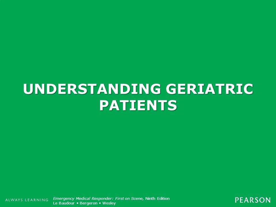 UNDERSTANDING GERIATRIC PATIENTS