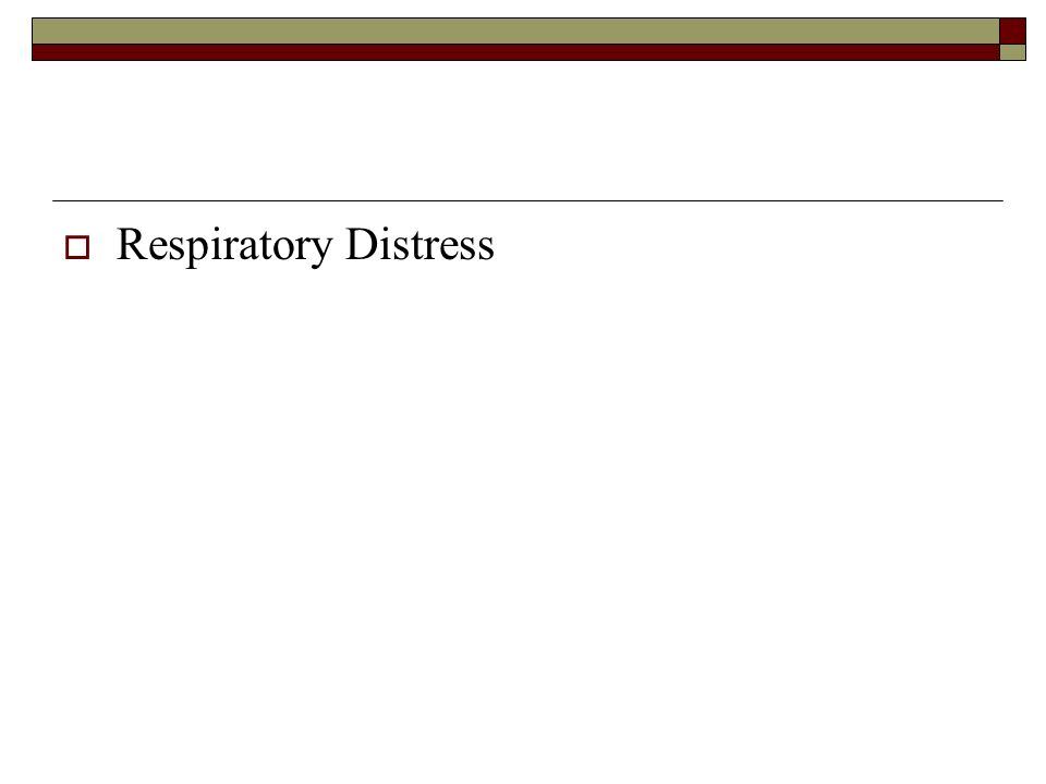 Respiratory Distress DELETE NOTE