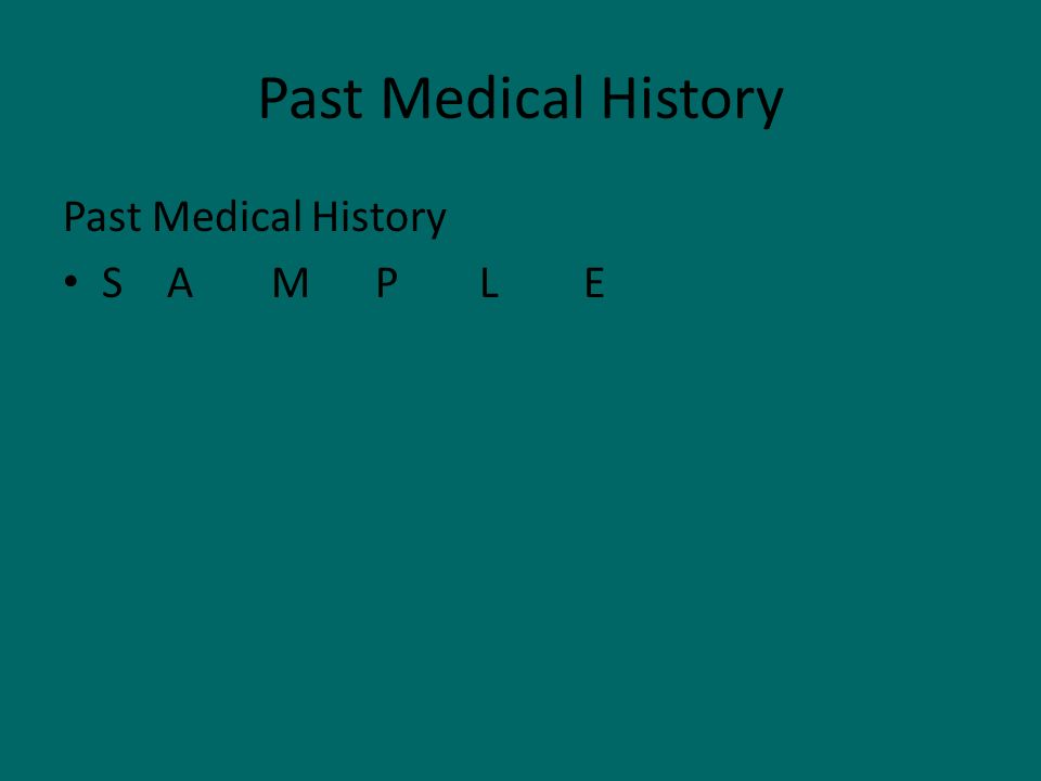 Past Medical History Past Medical History S A M P L E